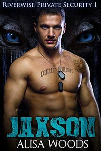 Jaxson (Riverwise Private Security 1) - Wolf Shifter Paranormal Romance