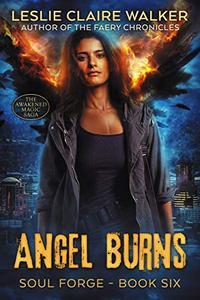 Angel Burns: The Awakened Magic Saga