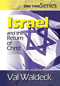 Israel and the Return of Christ (End Times