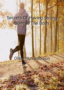 Secrets Of Having Strong Bone In The Body