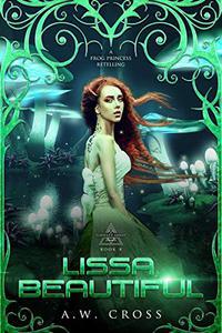 Lissa, Beautiful: A Futuristic Romance Retelling of The Frog Princess