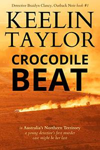 Crocodile Beat: Gritty Outback Noir from the heart of Australia