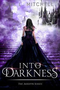Into Darkness: The Akrhyn Series