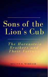 Sons of the Lion's Cub: The Horenstein Brothers and Their Fortune