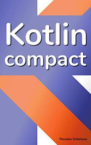 Kotlin Compact: for Java professionals