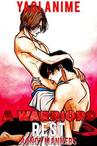 A Warriors Rest: Yaoi Anime Short Story