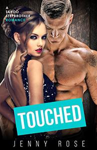 Touched: A Taboo Stepbrother Romance