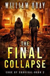 The Final Collapse: A Post-Apocalyptic Survival Thriller