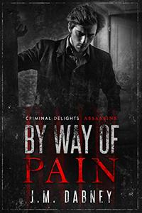 By Way of Pain: Criminal Delights - Assassins