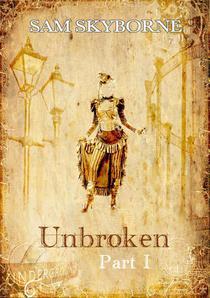 Unbroken - Part I