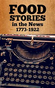 Food Stories in the News: 1773-1922
