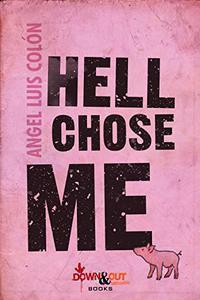 Hell Chose Me