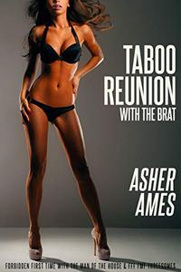Taboo Reunion with the Brat: Forbidden First Time with the Man of the House & FFF FMF Threesomes