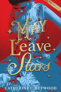 May Leave Stars: The Writer's Cut