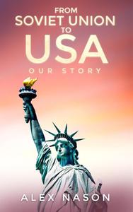 From Soviet Union to USA: Our Story