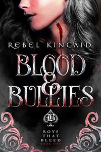 Blood and Bullies: A Paranormal Bully Romance