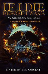 If I Die Before I Wake: Tales of Karma and Fear