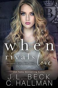 When Rivals Love: A Bully Romance