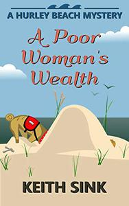 A Poor Woman's Wealth: A Hurley Beach Mystery