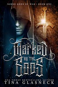 Marked by the Gods: Norse Gods of War