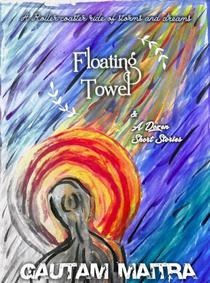 Floating Towel and a Dozen Short Stories