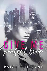 Give Me Perfect Love