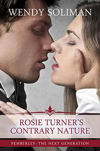 Rosie Turner's Contrary Nature: A Pride and Prejudice Variation