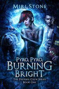 Pyro, Pyro, Burning Bright