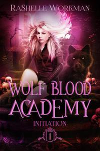 Wolf Blood Academy 1: Initiation