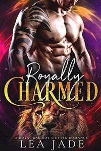 Royally Charmed: A Royal Bad Boy Shifter Romance