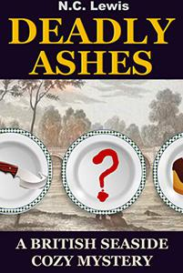 Deadly Ashes: A fast-paced murder mystery with lots of twists, turns and humor