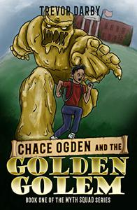 Chace Ogden and the Golden Golem