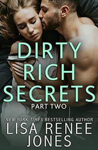 Dirty Rich Secrets: Part Two