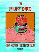 The Unhappy Tomato: Can't Mix with the Stew or Salad