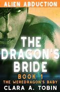 Alien Abduction: The Dragon's Bride - Book 1