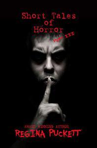 Short Tales of Horror Part III