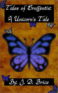 Tales of Erogentis: A Unicorn's Tale