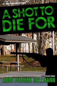 A Shot To Die For: The Ellie Foreman Mystery Series