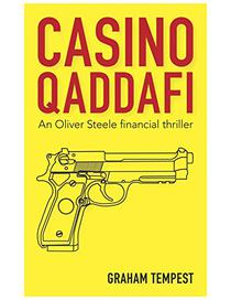 Casino Qaddafi: An Oliver Steele thriller