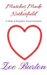 Matches Made at Netherfield: A Pride & Prejudice Novel Variation