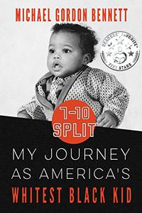 7-10 Split: My Journey As America's Whitest Black Kid