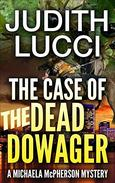 The Case of the Dead Dowager: A Michaela McPherson Mystery Book II