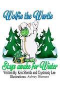 Wolfie the Wurtle: Stays awake for Winter