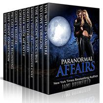 Paranormal Affairs: 11 Paranormal Romance and Mystery tales with dragons, witches, vampires, werewolves, shifters, angels, demons, ghosts and ancient gods