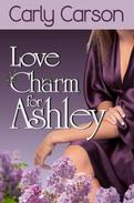 Love Charm for Ashley - A Novella: Love Charm Series