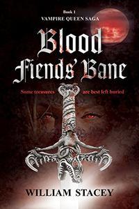 Blood Fiends' Bane: Book 1 of the Vampire Queen Saga