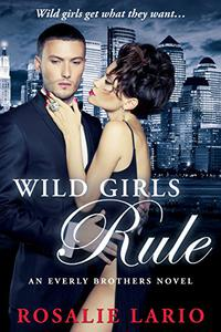Wild Girls Rule: a Billionare Romance Novel