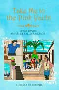 TAKE ME to the PINK YACHT: Once Upon an Ethereal Diamond