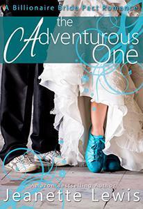 The Adventurous One: A Billionaire Bride Pact Romance