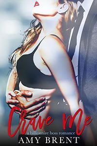 Crave Me: A Billionaire Boss Romance